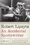 An Accidental Sportswriter: A Memoir