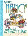Fancy Nancy Ooh La La! It's Beauty Day