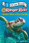 Ranger Rick: I Wish I Was a Sea Turtle