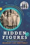Hidden Figures, Young Readers' Edition: The Untold True Story of Four African American Women Who Helped Launch Our Nation Into Space