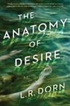 The Anatomy of Desire: A Novel
