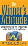 The Winner's Attitude: Using the Switch Method to Change How You Deal with Difficult People and Get the Best Out of Any Situation at Work