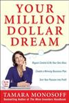 Your Million Dollar Dream: Regain Control and Be Your Own Boss. Create a Winning Business Plan. Turn Your Passion into Profit.