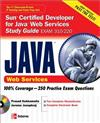 Sun Certified Developer for Java Web Services: Study Guide (exam 310-220)
