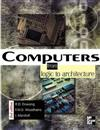 Computers: From Logic To Architecture
