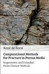 Computational Methods for Fracture in Porous Media: Isogeometric and Extended Finite Element Methods