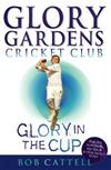Glory Gardens 1 - Glory In The Cup