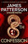 8th Confession: A brutal killer is stalking the rich and famous (Women's Murder Club 8)
