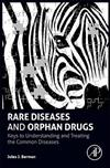 Rare Diseases and Orphan Drugs: Keys to Understanding and Treating the Common Diseases