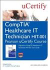 CompTIA Healthcare IT Technician HIT-001 Pearson uCertify Course Student Access Card