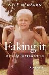 Faking It: My Life in Transition