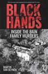 Black Hands: Inside the Bain Family Murders