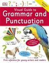 Visual Guide to Grammar and Punctuation: First Reference