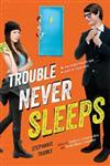 Trouble Never Sleeps