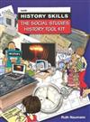 History Skills: The Social Studies History Tool Kit (years 9-11)