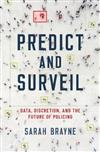 Policing Data: Surveillance and Prediction in the Age of Big Data