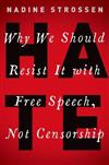 HATE: Why We Should Resist it With Free Speech, Not Censorship