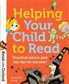 Read with Oxford: Helping Your Child to Read: Practical advice and top tips!