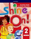 Shine On!: Level 2: Student Book with Extra Practice