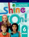 Shine On!: Level 6: Student Book with Extra Practice