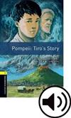 Oxford Bookworms Library: Level 1:: Pompeii: Tiro's Story Audio Pack: Graded readers for secondary and adult learners