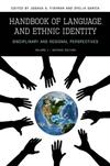 Handbook of Language and Ethnic Identity: Disciplinary and Regional Perspectives (Volume I)
