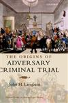 The Origins of Adversary Criminal Trial