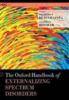 The Oxford Handbook of Externalizing Spectrum Disorders