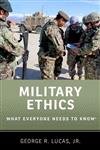 Military Ethics: What Everyone Needs to Know (R)