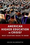 American Higher Education in Crisis?: What Everyone Needs to Know (R)