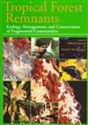 Tropical Forest Remnants: Ecology, Management and Conservation of Fragmented Communities