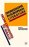 Digressions in European Literature: From Cervantes to Sebald