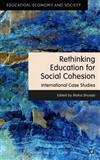 Rethinking Education for Social Cohesion: International Case Studies