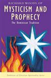 Mysticism and Prophecy: Dominican Tradition