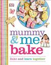 Mummy & Me Bake: Bake and Learn Together