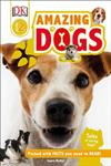 Amazing Dogs: Tales of Daring Dogs!