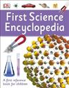 First Science Encyclopedia: A First Reference Book for Children