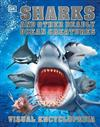 Sharks and Other Deadly Ocean Creatures: Visual Encyclopedia