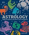 Astrology: Using the Wisdom of the Stars in Your Everyday Life