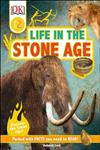 Life In The Stone Age: Discover the Stone Age!