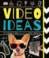 Video Ideas: Full of Awesome Ideas to try out your Video-making Skills