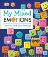 My Mixed Emotions: Learn to Love Your Feelings