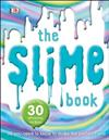 The Slime Book: All You Need to Know to Make the Perfect Slime