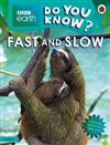 Do You Know? Level 4 - BBC Earth Fast and Slow