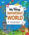 My Very Important World: For Little Learners who want to Know about the World