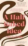 A Half Baked Idea: How grief, love and cake took me from the courtroom to Le Cordon Bleu