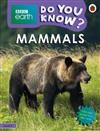 Mammals - BBC Earth Do You Know...? Level 3