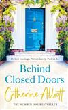 Behind Closed Doors: The compelling new novel from the bestselling author of A Cornish Summer