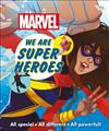 Marvel We Are Super Heroes!: All Special, All Different, All Powerful!