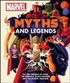 Marvel Myths and Legends: The epic origins of Thor, the Eternals, Black Panther, and the Marvel Universe